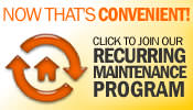 Click to join our Recurring Maintenance Program